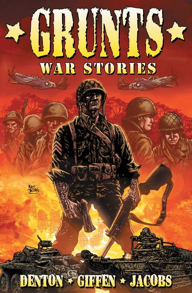Grunts: War Stories [Graphic Novel] By: Shannon Eric Denton, Keith Giffen, Matt Jacobs, Sean O'Reilly