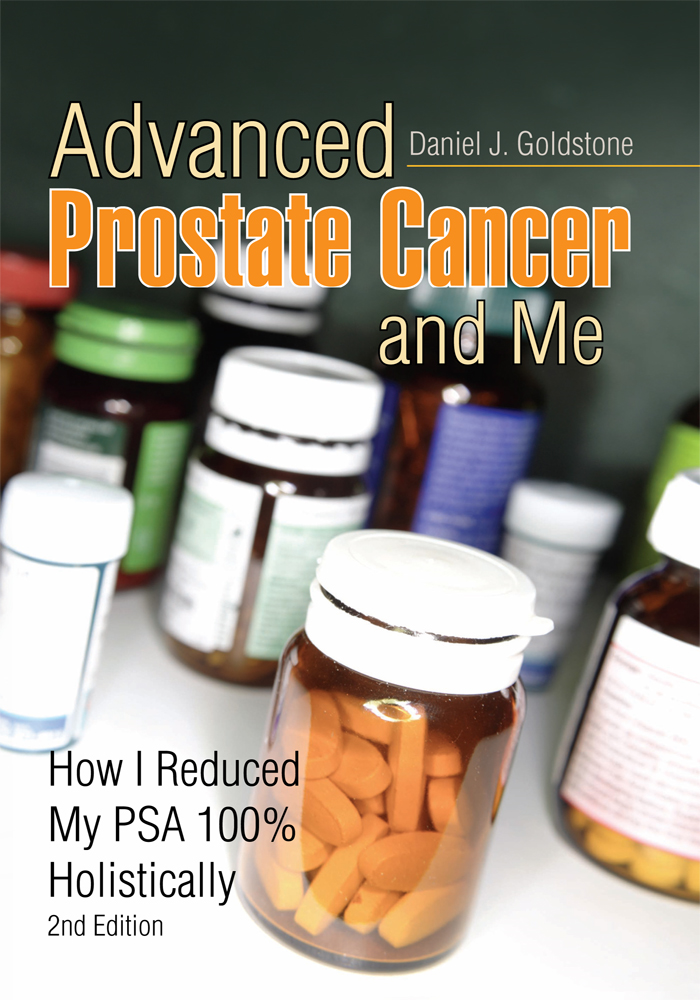 Advanced Prostate Cancer and Me By: Daniel J. Goldstone