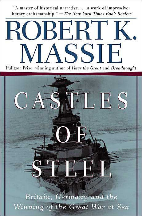 Castles of Steel By: Robert K. Massie