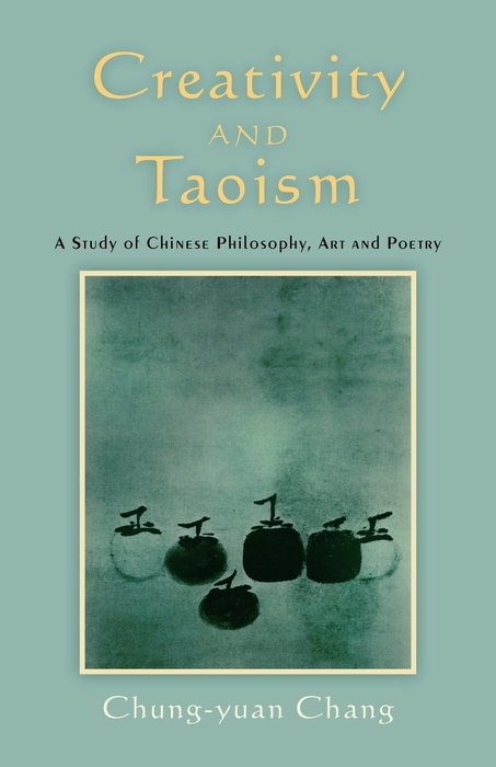 Creativity and Taoism A Study of Chinese Philosophy,  Art and Poetry