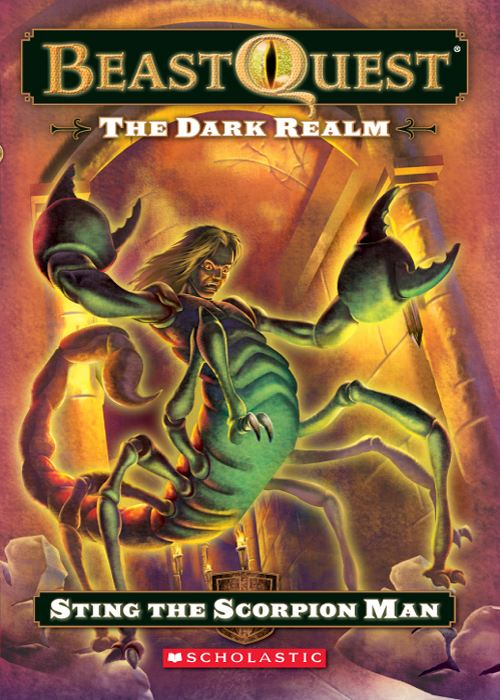 Beast Quest #18: The Dark Realm: Sting the Scorpion Man By: Adam Blade,Ezra Tucker