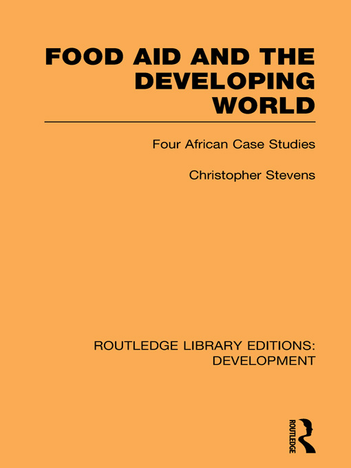 Food Aid and the Developing World Four African Case Studies