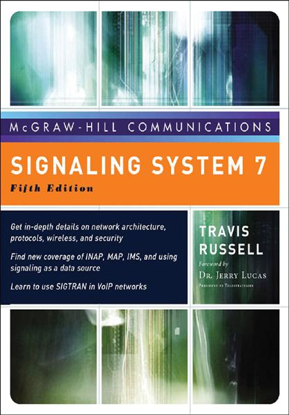 Signaling System #7, Fifth Edition By: Travis Russell