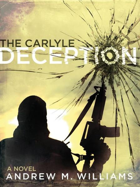 The Carlyle Deception By: Andrew M. Williams