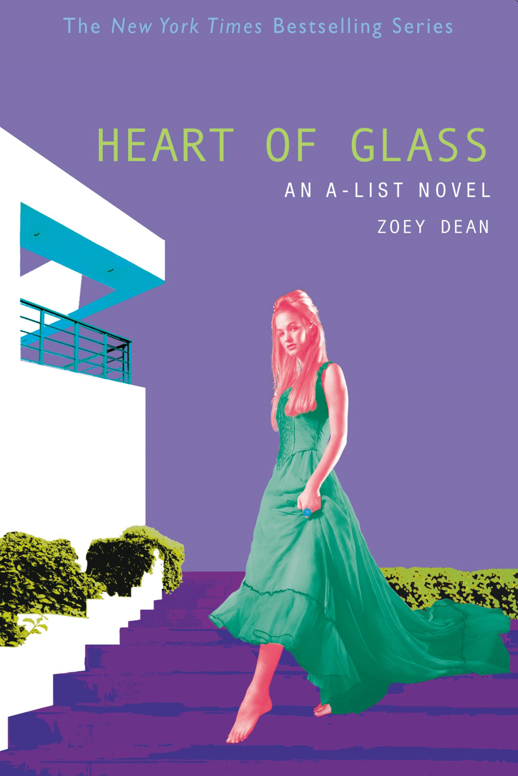 The A-List #8: Heart of Glass By: Zoey Dean