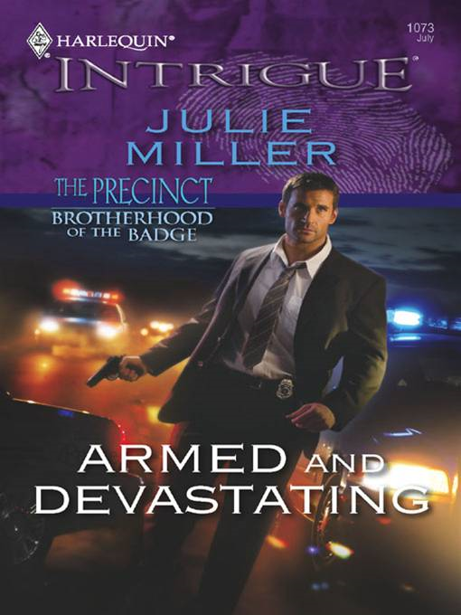 Armed and Devastating By: Julie Miller