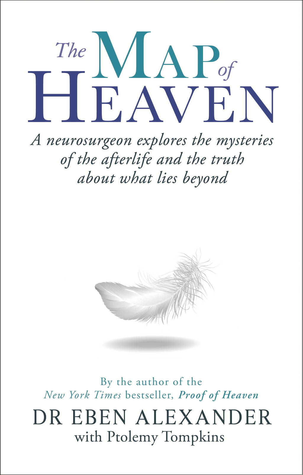 The Map of Heaven A neurosurgeon explores the mysteries of the afterlife and the truth about what lies beyond