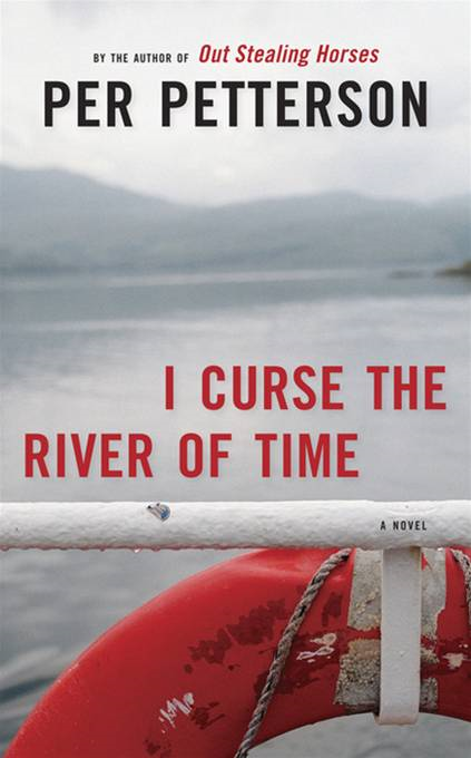 I Curse the River of Time By: Per Petterson