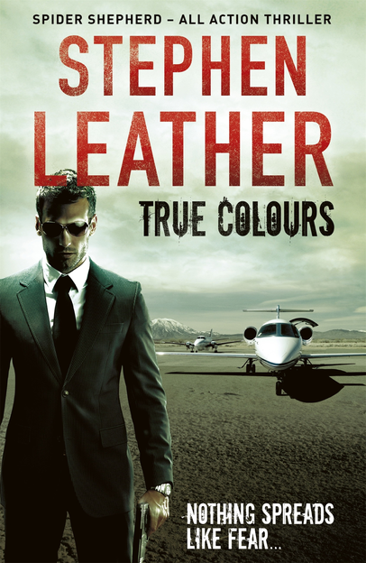 True Colours (The 10th Spider Shepherd Thriller) The 10th Spider Shepherd Thriller