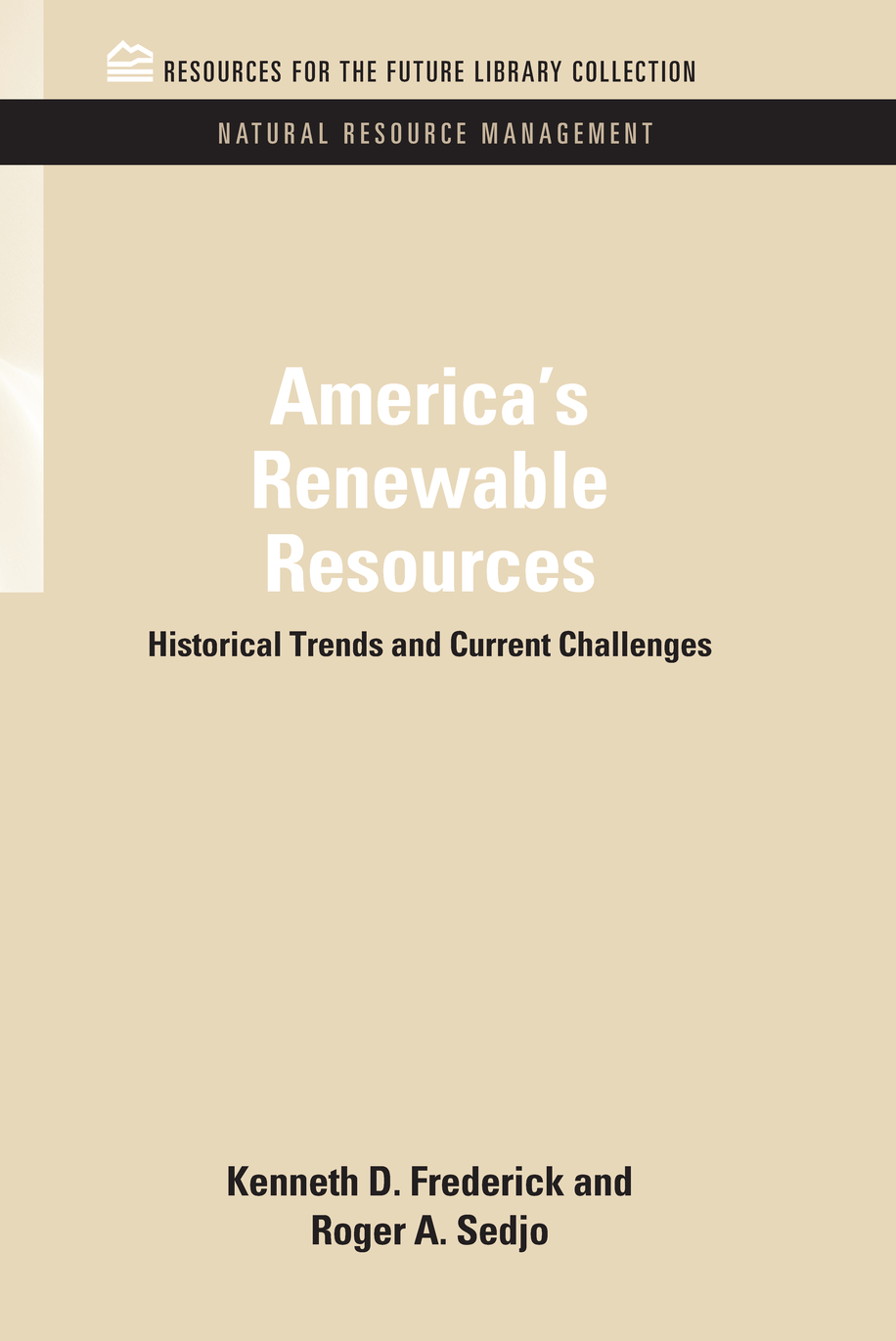 America's Renewable Resources Historical Trends and Current Challenges