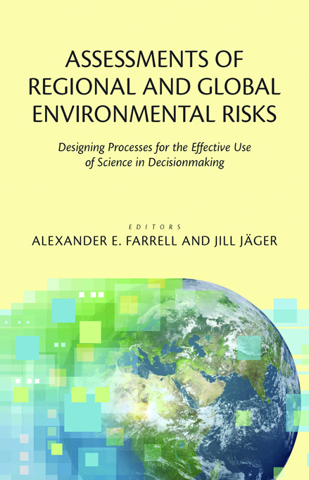 Assessments of Regional and Global Environmental Risks Designing Processes for the Effective Use of Science in Decisionmaking