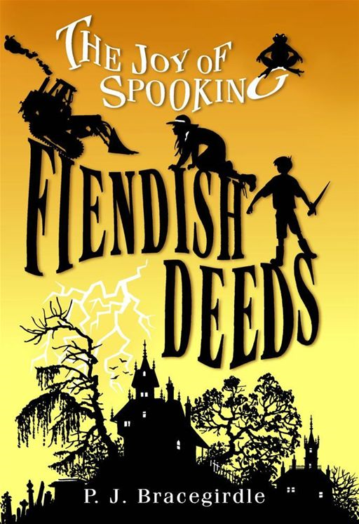 Fiendish Deeds By: P.J. Bracegirdle