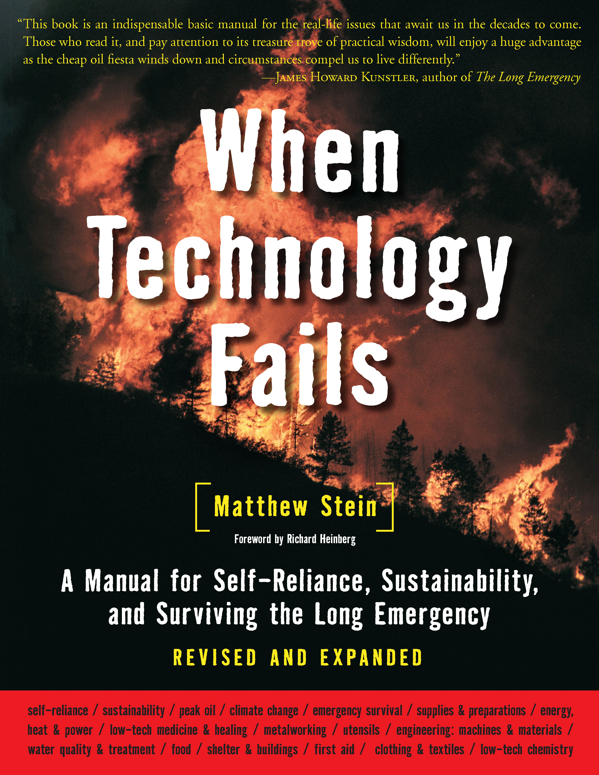 When Technology Fails (Revised & Expanded): A Manual for Self-Reliance, Sustainability, and Surviving the Long Emergency