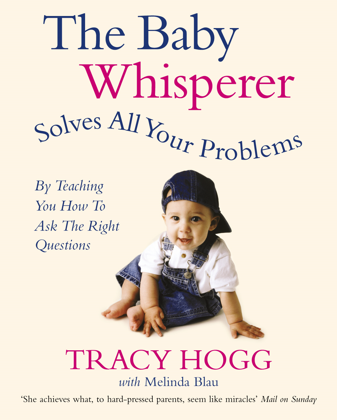 The Baby Whisperer Solves All Your Problems By teaching you have to ask the right questions