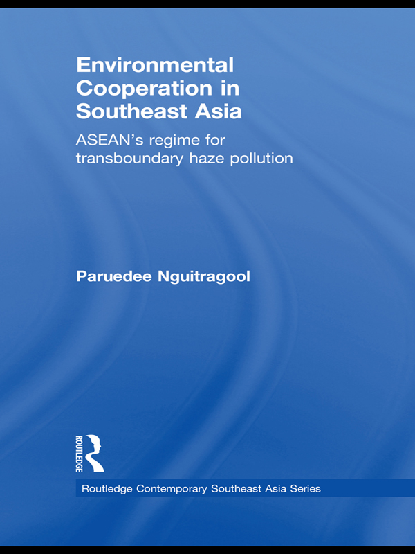 Environmental Cooperation in Southeast Asia ASEAN's Regime for Trans-boundary Haze Pollution