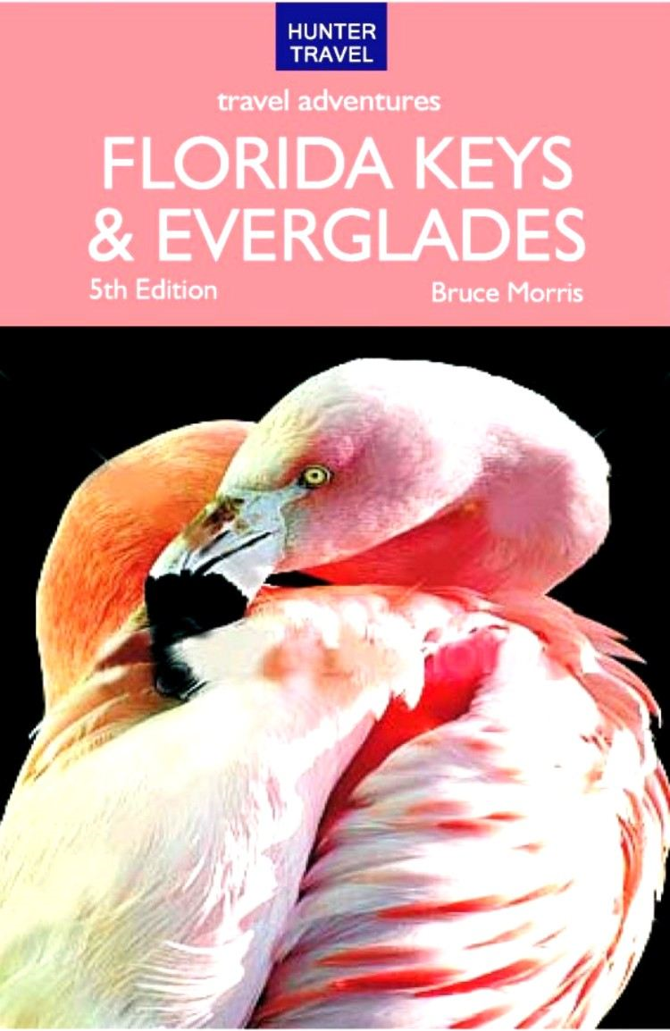 Florida Keys & Everglades Travel Adventures By: Bruce Morris