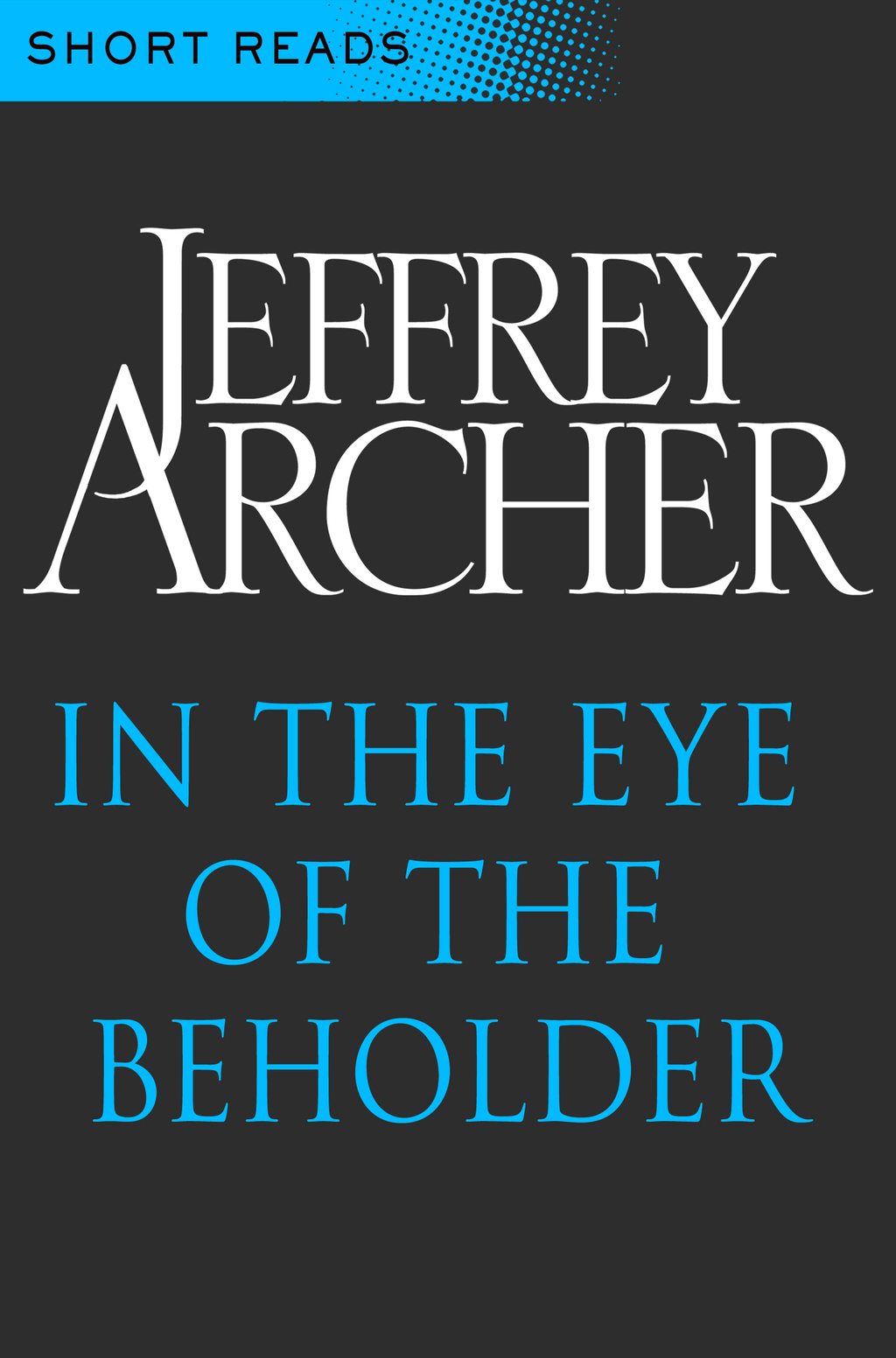 In the Eye of the Beholder (Short Reads)