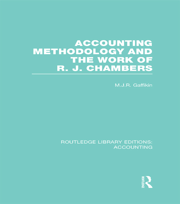 Accounting methodology and the work of R.J. Chambers