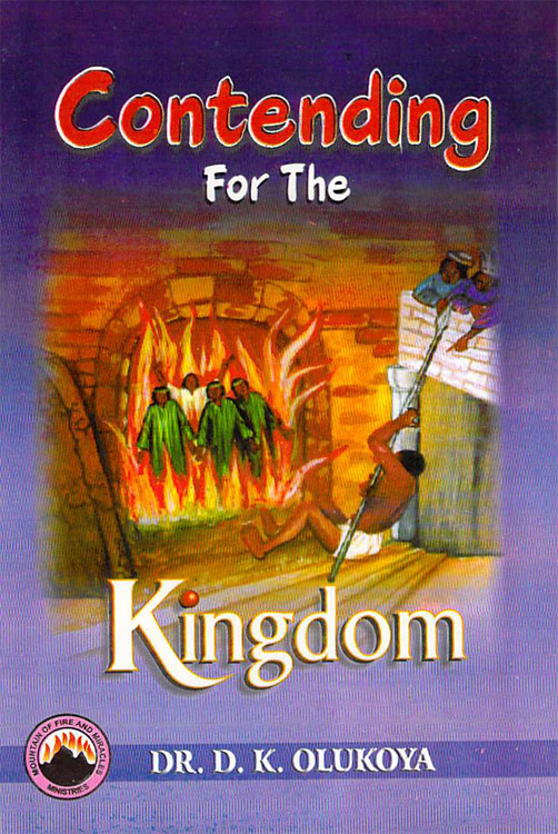 Contending for the Kingdom By: Dr. D. K. Olukoya