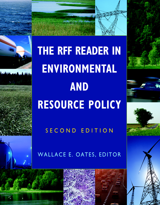 The RFF Reader in Environmental and Resource Policy By: