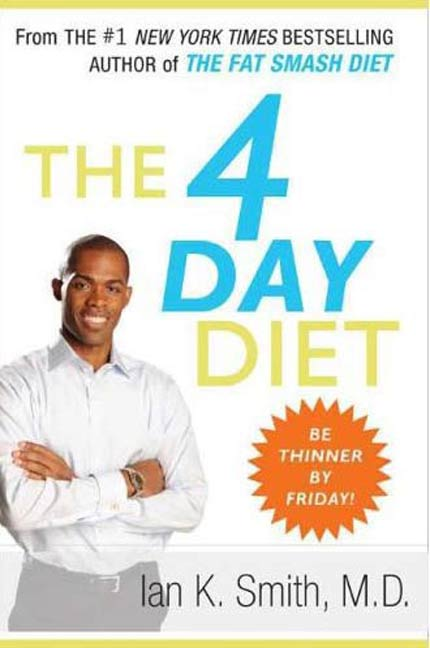 The 4 Day Diet By: Ian K. Smith