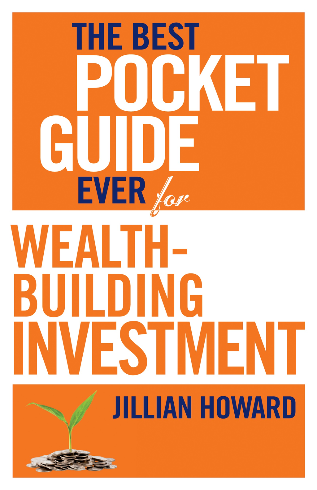 The Best Pocket Guide Ever for Wealth-building Investment