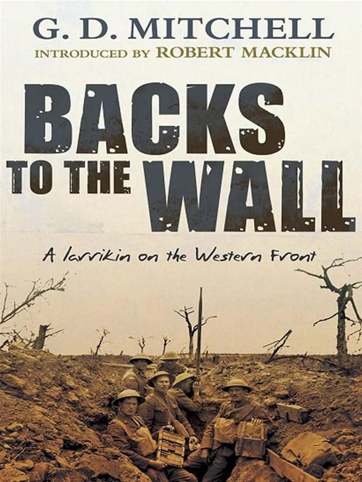 Backs To The Wall:A Larrikin On The Western Front