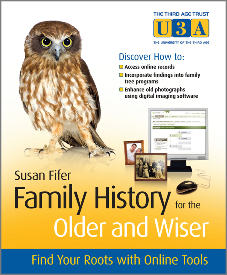 Family History for the Older and Wiser By: Susan Fifer