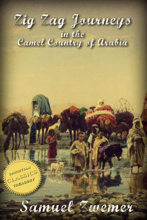 Zig Zag Journeys in the Camel Country of Arabia (Illustrated)