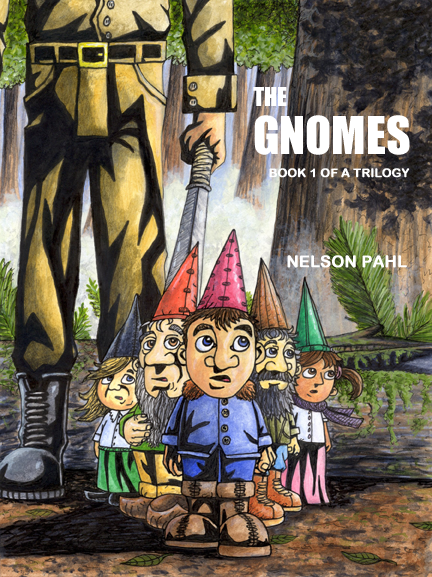 The Gnomes By: nelson pahl