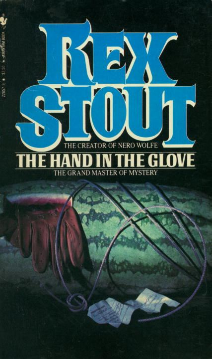 The Hand in the Glove By: Rex Stout