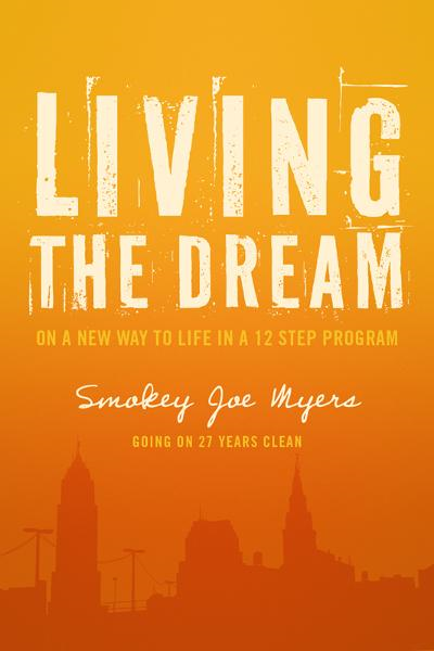Living the Dream: On a new way to life in a 12 step program