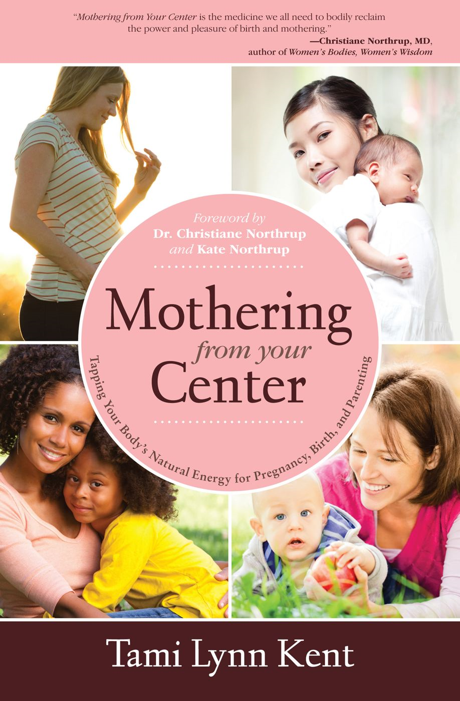 Mothering from Your Center By: Tami Lynn Kent