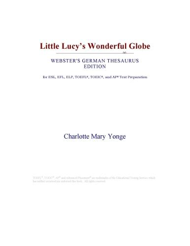 Inc. ICON Group International - Little Lucy¿s Wonderful Globe (Webster's German Thesaurus Edition)