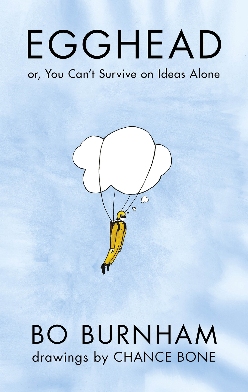 Egghead Or,  You Can't Survive on Ideas Alone