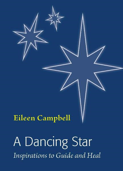 A Dancing Star: Inspirations to Guide and Heal By: Eileen Campbell