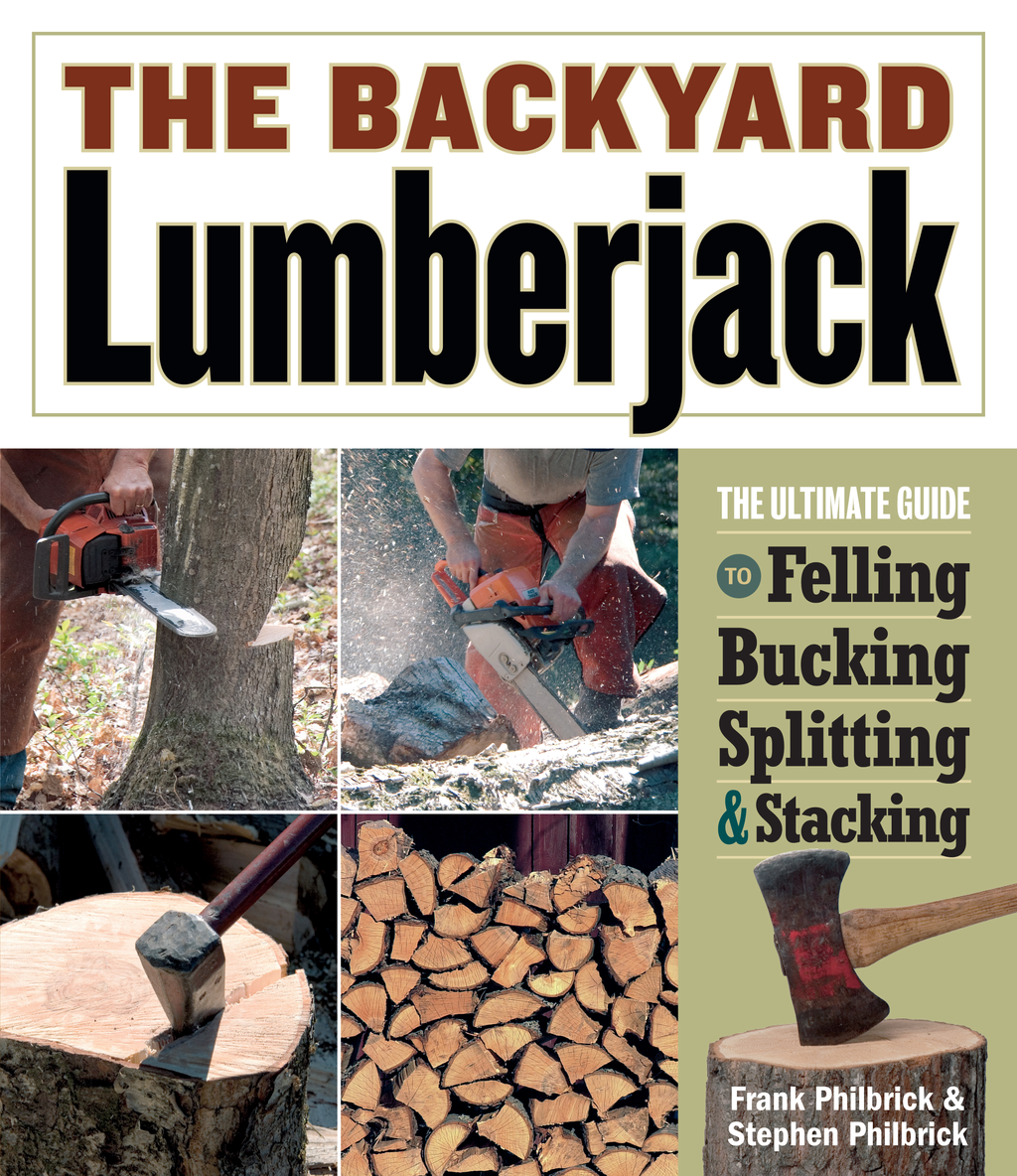 The Backyard Lumberjack By: Frank Philbrick,Stephen Philbrick