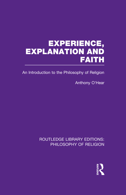 Experience,  Explanation and Faith An Introduction to the Philosophy of Religion