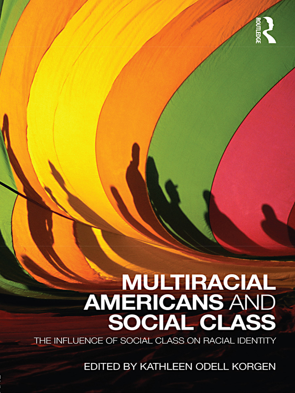 MULTIRACIAL AMERICANS AND SOCIAL CLASS The Influence of Social Class on Racial Identity