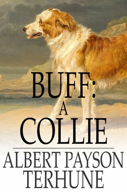 Buff: A Collie And Other Dog-Stories