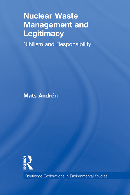 Nuclear  Waste Management and Legitimacy Nihilism and Responsibility