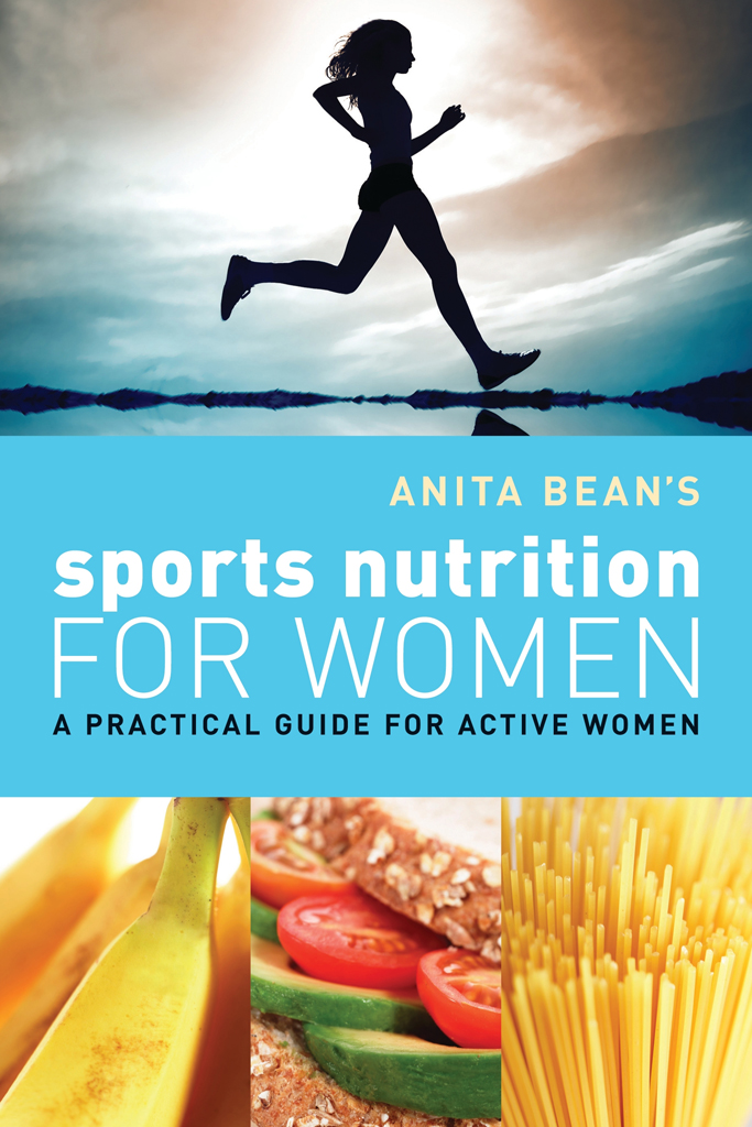 Anita Bean's Sports Nutrition for Women A Practical Guide for Active Women