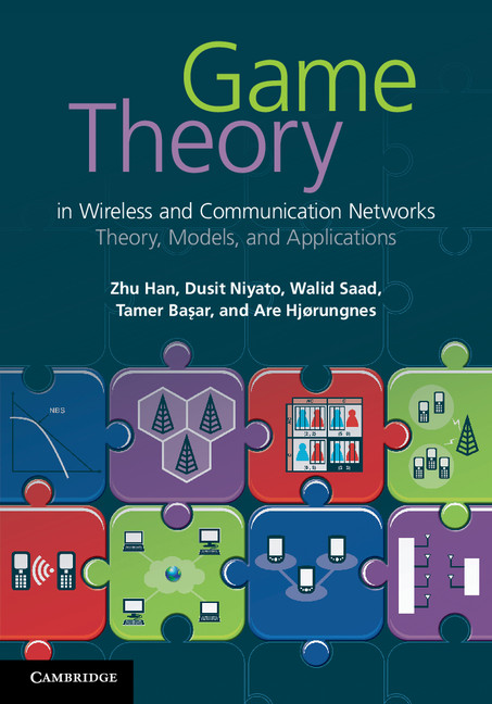 Game Theory in Wireless and Communication Networks Theory,  Models,  and Applications