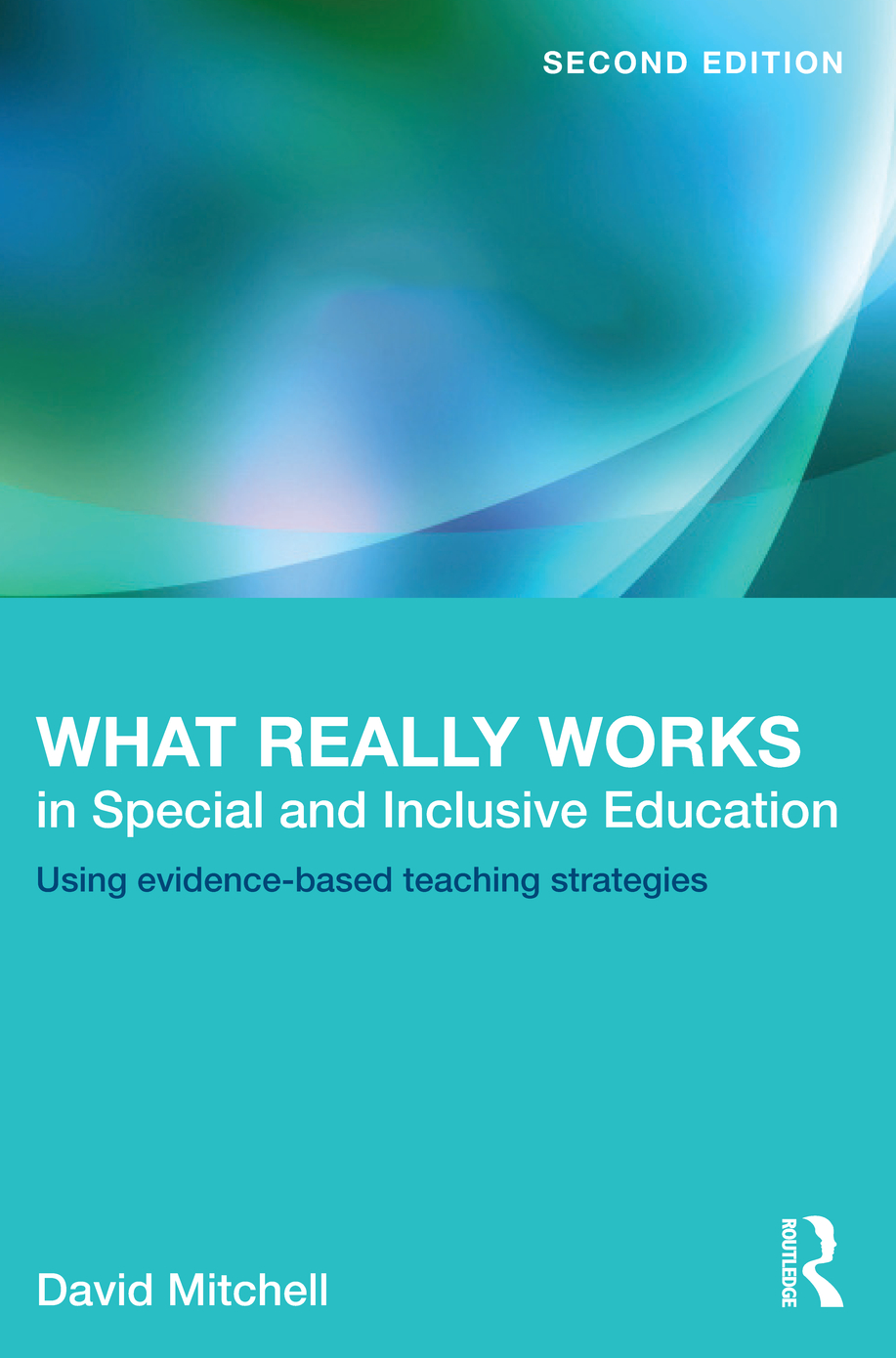 What Really Works in Special and Inclusive Education Using evidence-based teaching strategies