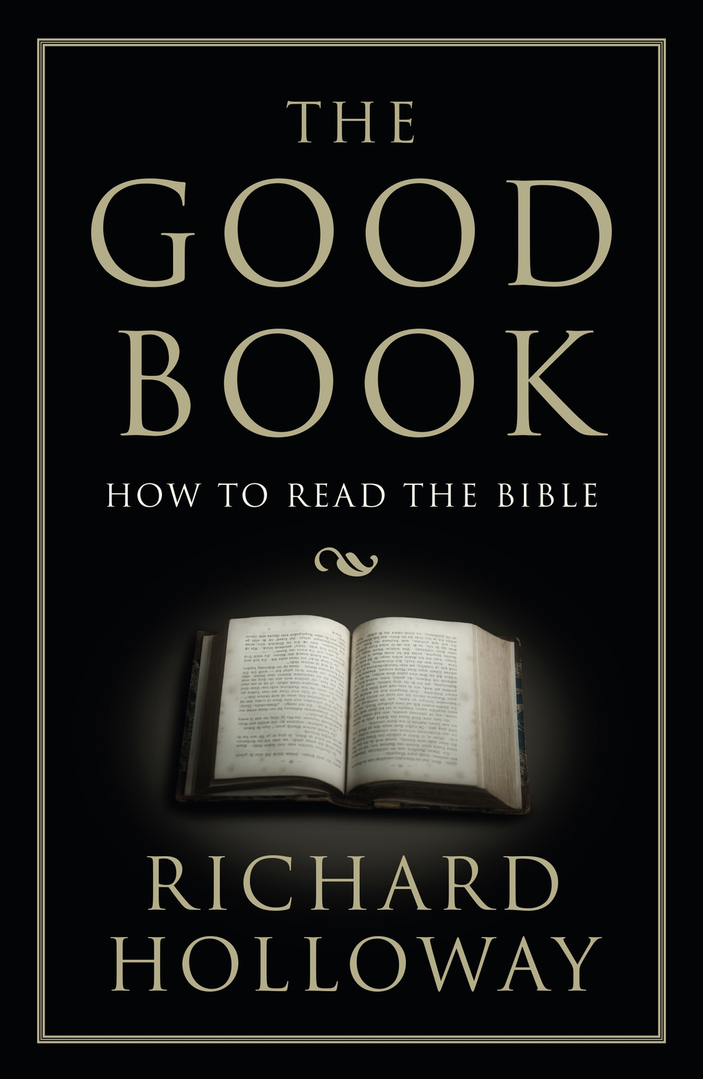 The Good Book How to Read the Bible