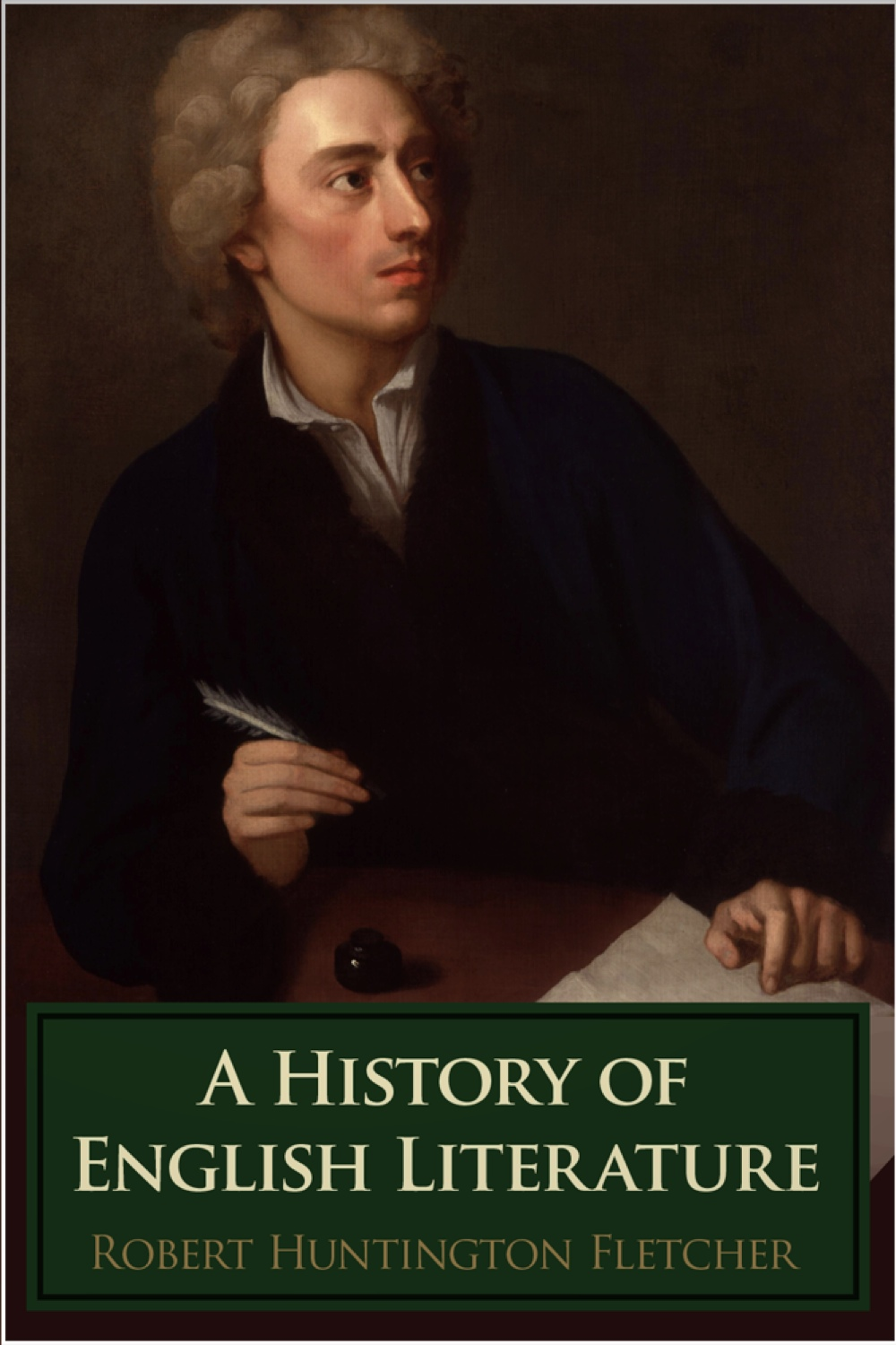A History of English Literature By: Robert Huntington Fletcher