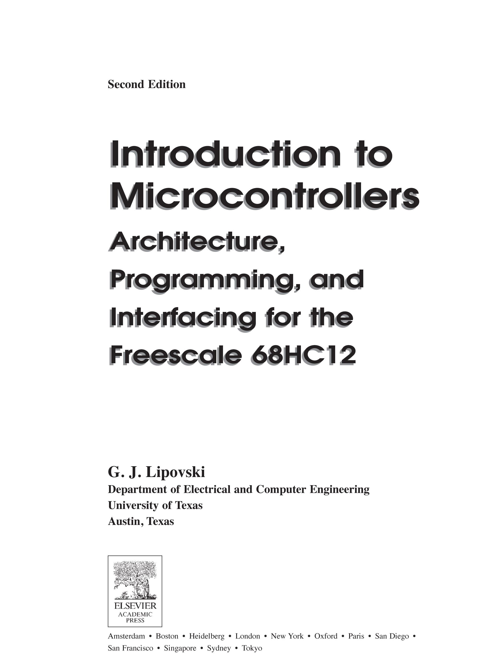 Introduction to Microcontrollers: Architecture, Programming, and Interfacing for the Freescale 68HC12 By: Lipovski, G. Jack