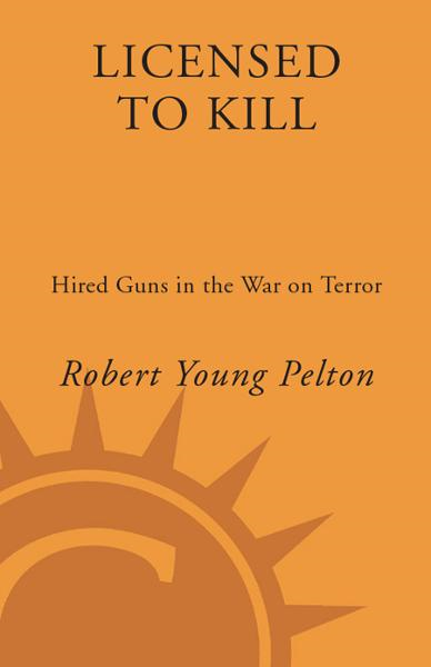 Licensed to Kill By: Robert Young Pelton