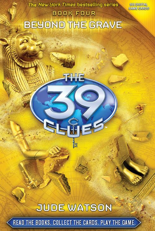 The 39 Clues Book 4: Beyond the Grave By: Jude Watson
