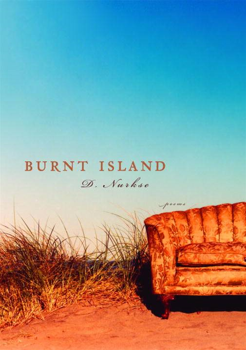 Burnt Island By: D. Nurkse
